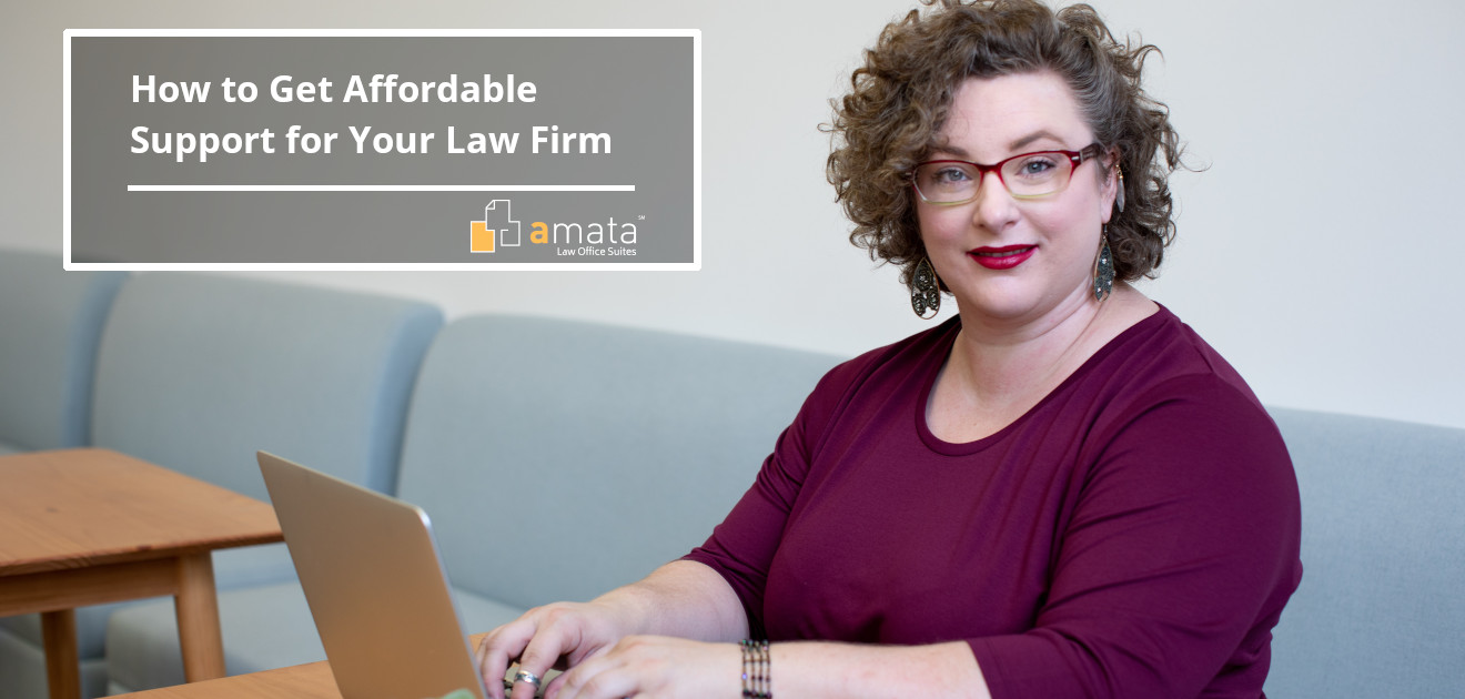 How to Get Affordable Support for Your Law Firm