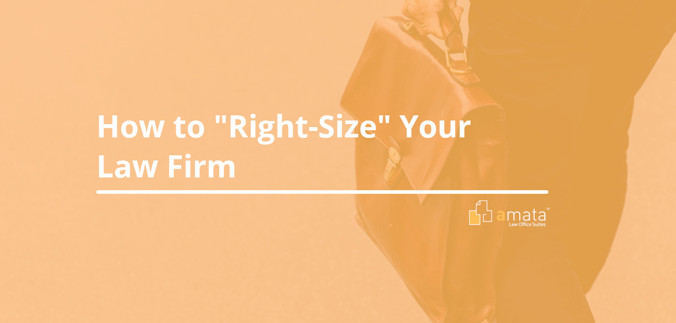 "How to ""Right-Size"" Your Law Firm"
